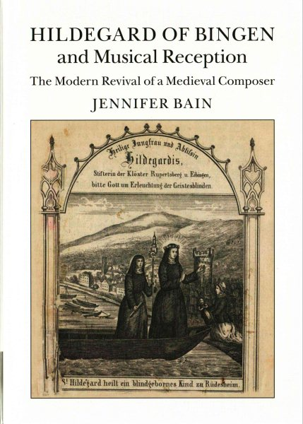 Hildegard of Bingen and Musical Reception : The Modern Revival of a Medieval Composer by Cambridge University Press