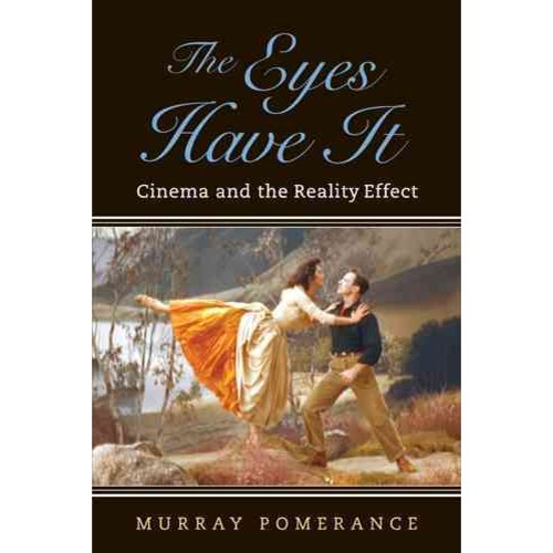 The Eyes Have It: Cinema and the Reality Effect