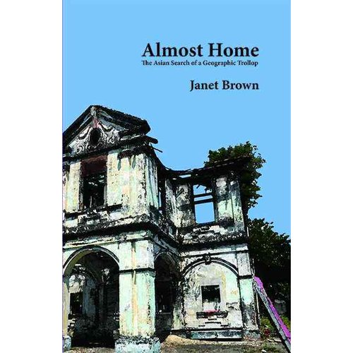 Almost Home: The Asian Search of a Geographic Trollop