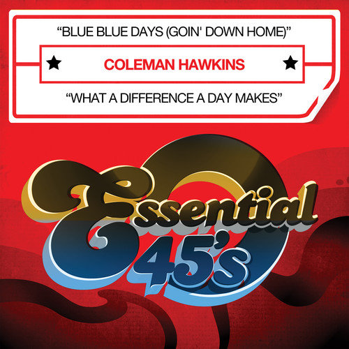 Coleman Hawkins - Blue Blue Days (Goin' Down Home) [CD]