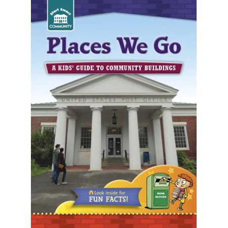 Places We Go : A Kids' Guide to Community Sites