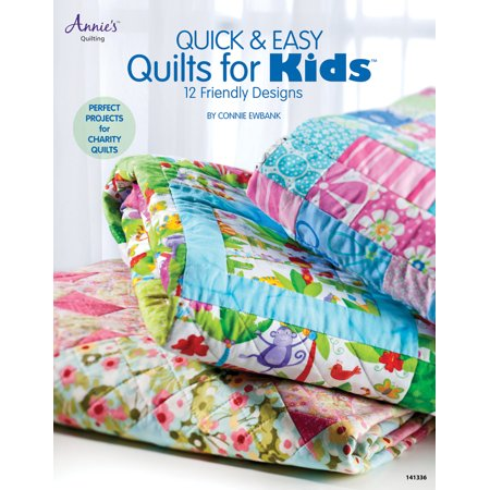 Quick & Easy Quilts for Kids : 12 Friendly Designs