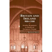 Britain and Ireland, 900-1300 (Hardcover)