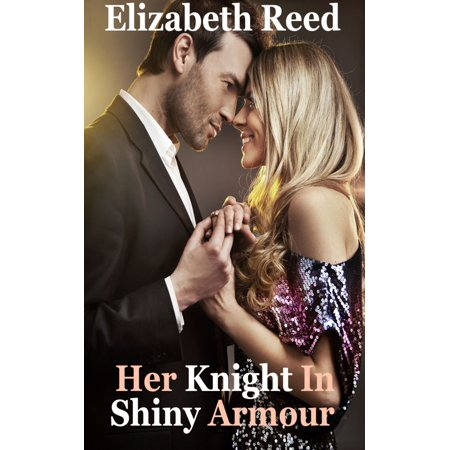 Her Knight In Shiny Armour - eBook