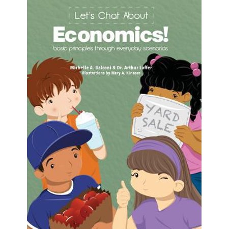 Lets Chat About Economics  Basic Principles Through Everyday Scenarios