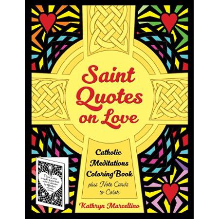 Saint Quotes on Love Catholic Meditations Coloring Book : Plus Note Cards to Color