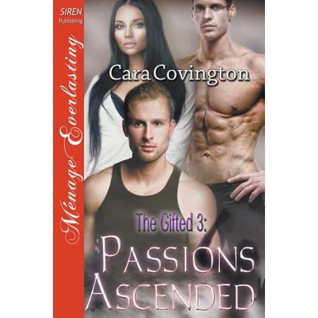 The Gifted 3 : Passions Ascended (Siren Publishing Menage Everlasting)