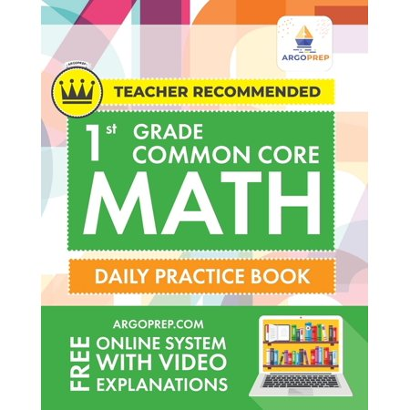 Common Core Math: 1st Grade Common Core Math: Daily Practice Workbook - 1000+ Practice Questions and Video Explanations - Argo Brothers (Paperback)