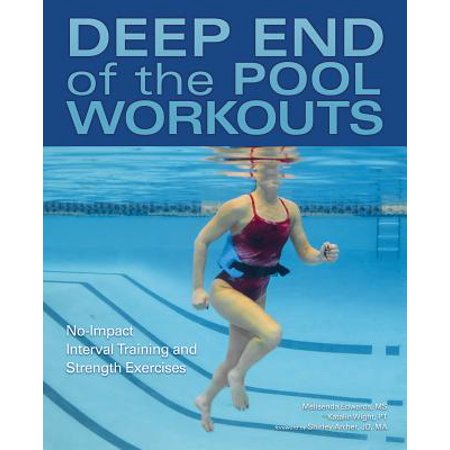Deep End of the Pool Workouts : No-Impact Interval Training and Strength - Interval Training Workouts