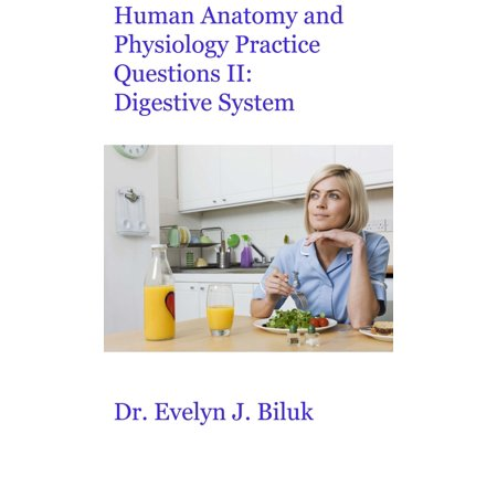 Human Anatomy and Physiology Practice Questions II: Digestive System - eBook