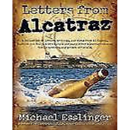 Letters From Alcatraz  A Collection Of Letters  Interviews  And Views From James  Whitey  Bulger  Al Capone  Mickey Cohen  Machine Gun Kelly
