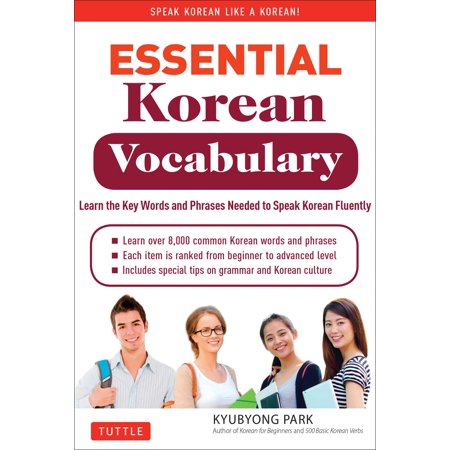 Essential Korean Vocabulary : Learn the Key Words and Phrases Needed to Speak Korean (Best Way To Learn New Vocabulary)