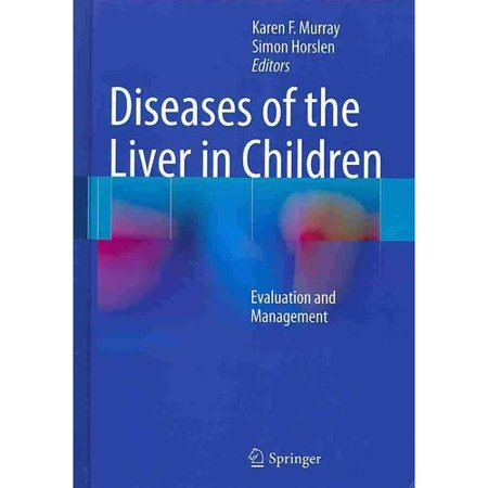 Diseases of the Liver in Children : Evaluation and Management