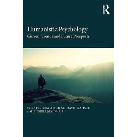 Humanistic Psychology : Current Trends and Future