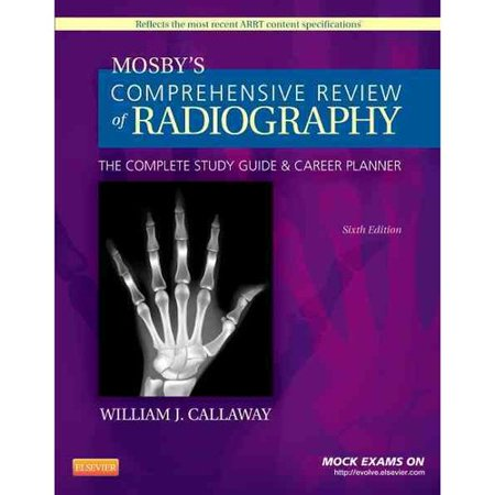 Mosbys Comprehensive Review Of Radiography   Website  The Complete Study Guide And Career Planner