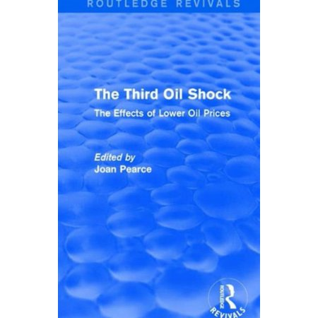 The Third Oil Shock  Routledge Revivals   The Effects Of Lower Oil Prices  Hardcover