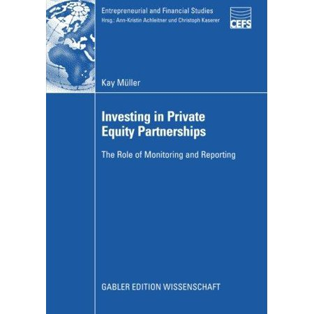 Investing In Private Equity Partnerships  The Role Of Monitoring And Reporting