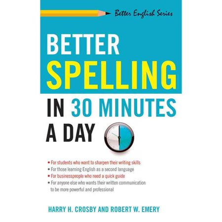 Better Spelling in 30 Minutes a Day by