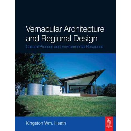 Vernacular Architecture and Regional Design: Cultural Process and Environmental Response