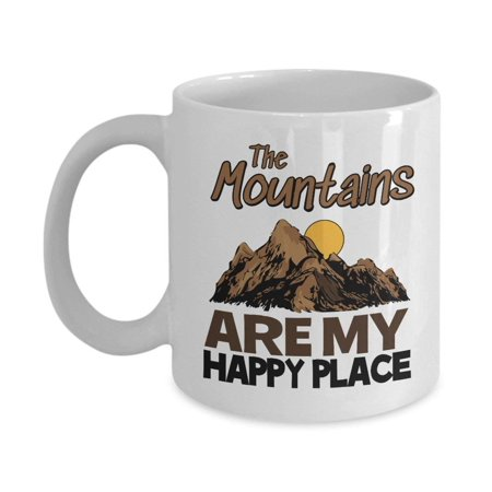 The Mountains Are My Happy Place Coffee & Tea Gift Mug For A Mountain Lover, Hiker, Trekker, Camper, Traveler, Wanderer, Mountain Biker And Rock Climber