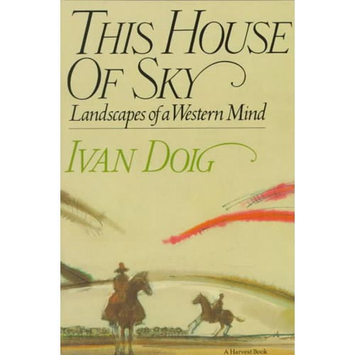 This House of Sky, Landscapes of a Western Mind: Landscapes of a Western Mind