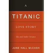 A Titanic Love Story : Ida and Isidor Straus