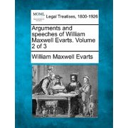 Arguments and Speeches of William Maxwell Evarts. Volume 2 of 3