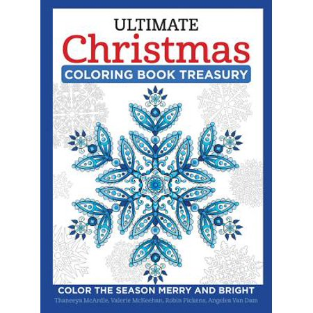 Ultimate Christmas Coloring Book Treasury : Color the Season Merry and  Bright