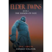 Elder Twins : Book 1: The Hands of Fate