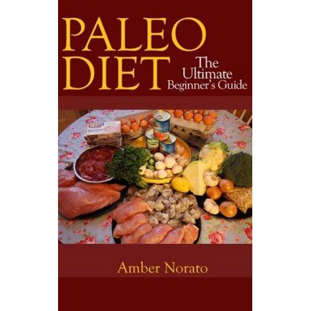 Paleo Diet  The Ultimate Beginners Guide