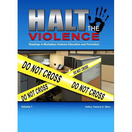 Workplace Violence Prevention (Halt The Violence Readings in Workplace Violence Education and Prevention - eBook )