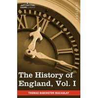 The History of England from the Accession of James II, Vol. I (in Five Volumes)