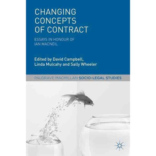 Changing Concepts of Contract : Essays in Honour of Ian MacNeil