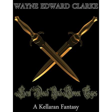 Soul Dead And Green Eyes: A Kellaran Fantasy - USA Measurements Edition - (Fantasy Green)
