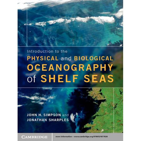 Introduction to the Physical and Biological Oceanography of Shelf Seas - (The Dynamic Earth An Introduction To Physical Geology)