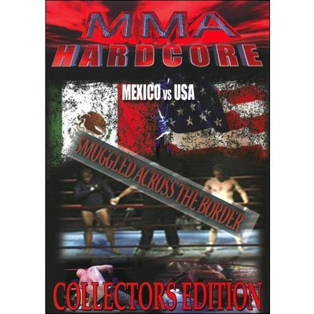 MMA Hardcore: Mexico Vs. USA - Smuggled Across The Border