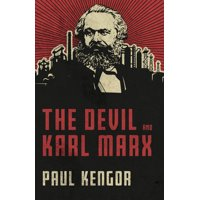 The Devil and Karl Marx : Communism's Long March of Death, Deception, and Infiltration (Hardcover)