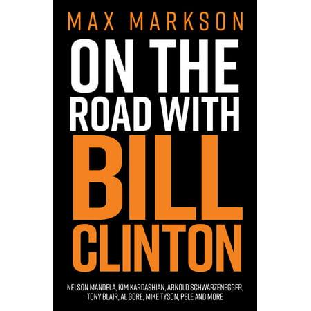 On the Road with Bill Clinton : Nelson Mandela, Kim Kardashian, Arnold Schwarzenegger, Tony Blair, Al Gore, Mike Tyson, Pele and - Arnold Schwarzenegger Costume