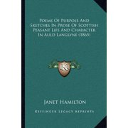 Poems of Purpose and Sketches in Prose of Scottish Peasant Life and Character in Auld Langsyne (1865)