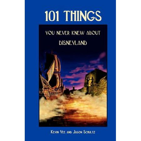 101 Things You Never Knew About Disneyland