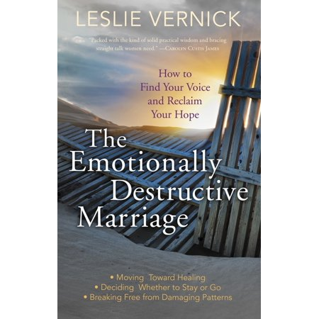 The Emotionally Destructive Marriage : How to Find Your Voice and Reclaim Your (How To Find Out Your Prescription Glasses)