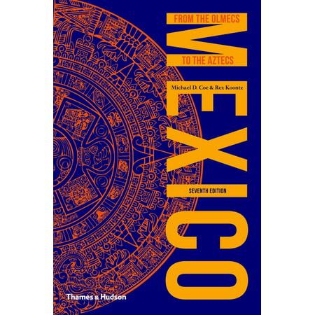 Mexico : From the Olmecs to the Aztecs