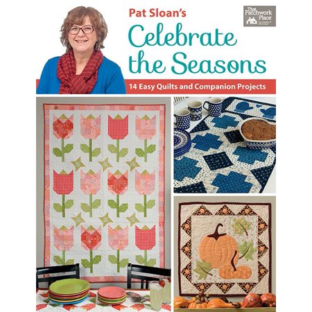 Pat Sloan's Celebrate the Seasons : 14 Easy Quilts and Companion