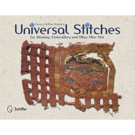 Universal Stitches for weaving, embroidery, and other fiber arts