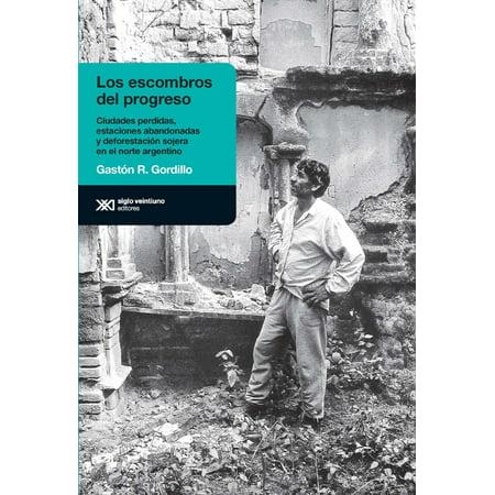 Los escombros del progreso: Ciudades perdidas, estaciones abandonadas y deforestación sojera en el norte argentino -