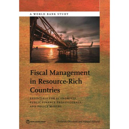 Fiscal Management In Resource Rich Countries  Essentials For Economists  Public Finance Professionals  And Policy Makers