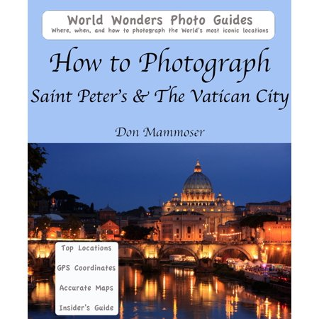 How to Photograph Saint Peter's & The Vatican City -