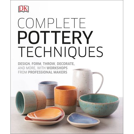 Complete Pottery Techniques : Design, Form, Throw, Decorate and More, with Workshops from Professional (Medalta Potteries)