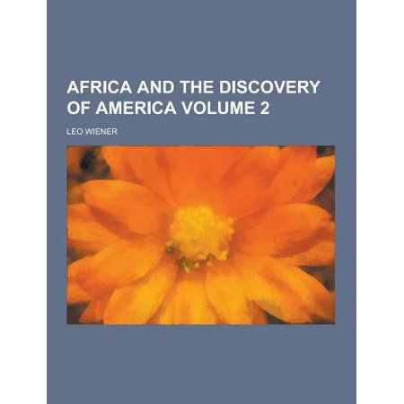 Africa and the Discovery of America Volume 2](Discover America)
