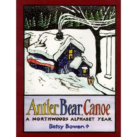 (Antler, Bear, Canoe : A Northwoods Alphabet)